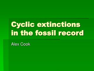 Cyclic extinctions in the fossil record