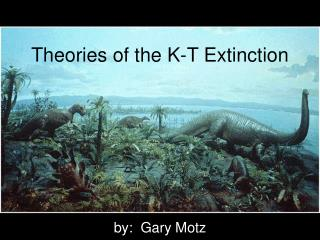 Theories of the K-T Extinction