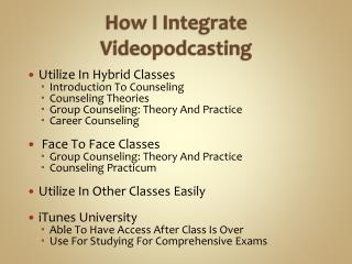 How I Integrate  Videopodcasting
