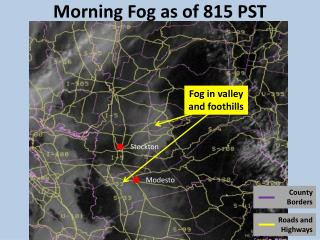 Morning Fog as of 815 PST