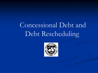 Concessional Debt and Debt Rescheduling