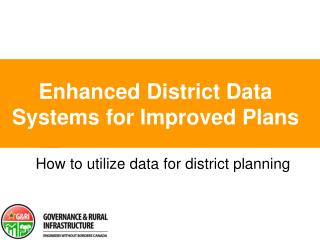 Enhanced District Data Systems for Improved Plans