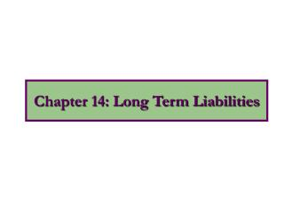 Chapter 14: Long Term Liabilities