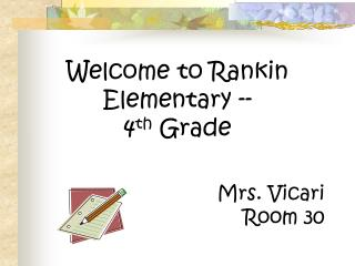 Welcome to Rankin Elementary -- 4 th  Grade