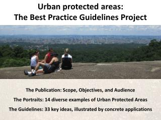 Urban protected areas:  The Best Practice Guidelines Project