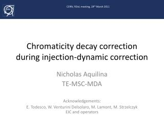 Chromaticity decay correction during injection-dynamic correction