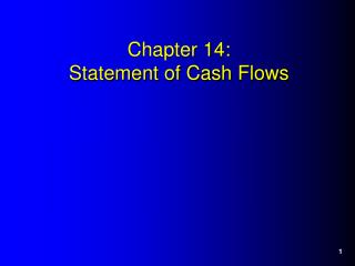 Chapter 14:  Statement of Cash Flows