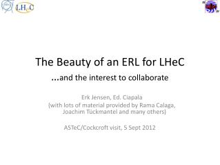 The Beauty of an ERL for LHeC … and the interest to collaborate