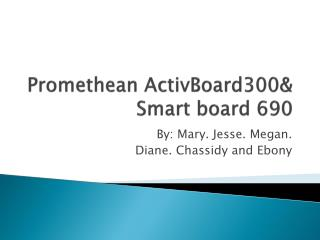 Promethean  ActivBoard300 &  Smart board 690