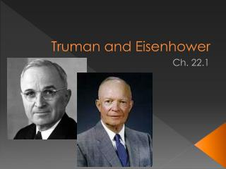 Truman and Eisenhower