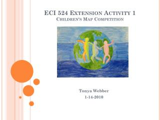 ECI 524 Extension Activity 1 Children's Map Competition