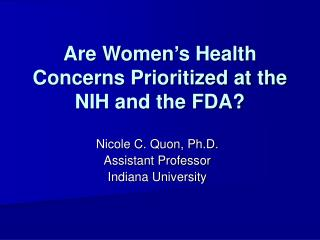 Are Women s Health Concerns Prioritized at the NIH and the FDA