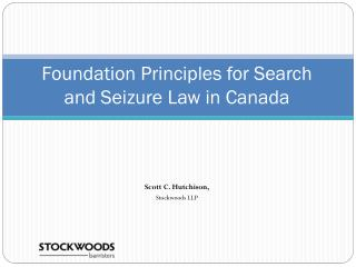 Foundation Principles for Search and Seizure Law in Canada
