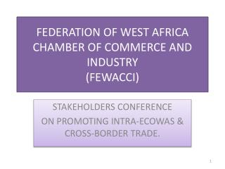 FEDERATION  OF WEST AFRICA CHAMBER OF COMMERCE AND INDUSTRY  ( FEWACCI)