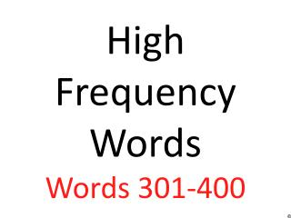 High Frequency Words Words 301-400