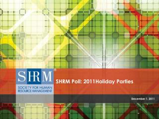 SHRM  Poll: 2011Holiday Parties