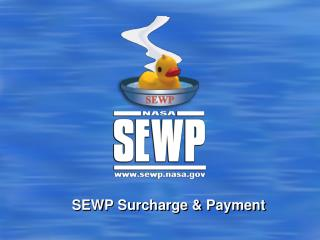 SEWP Surcharge & Payment