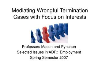 Mediating Wrongful Termination Cases with Focus on Interests
