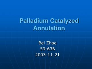 Palladium Catalyzed Annulation