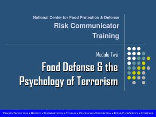 Module Two Food Defense & the Psychology of Terrorism