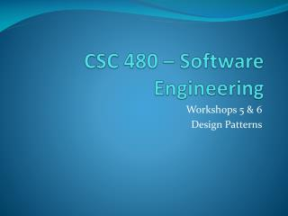 CSC 480 – Software Engineering
