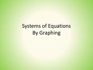 Systems of Equations By Graphing