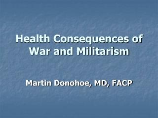 Health Consequences of War and Militarism