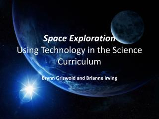 Space Exploration Using Technology in the Science Curriculum