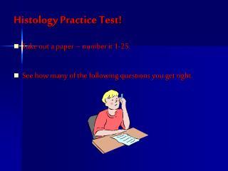 Histology Practice Test!