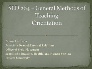 SED 264 – General Methods of Teaching Orientation