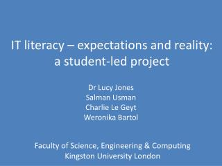 IT literacy – expectations and reality: a student-led project