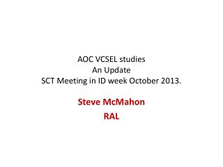 AOC VCSEL studies An Update SCT Meeting in ID week October 2013.