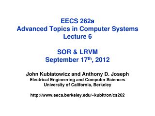 EECS 262a  Advanced Topics in Computer Systems Lecture 6 SOR & LRVM September 17 th , 2012
