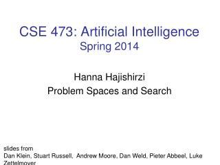 CSE 473: Artificial Intelligence Spring 2014