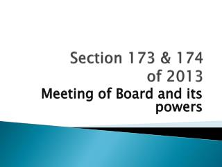 Section 173 & 174  of 2013