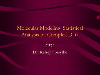 Molecular Modeling: Statistical Analysis of Complex Data