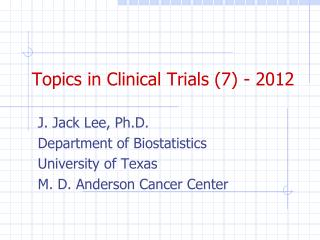 Topics in Clinical Trials (7 ) - 2012