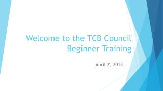 Welcome to the TCB Council Beginner Training
