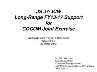 Worldwide Joint Training & Scheduling Conference 22 March 2012