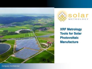 XRF Metrology  Tools for Solar Photovoltaic Manufacture