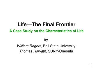 Life—The Final Frontier A Case Study on the Characteristics of Life