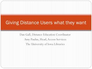 Giving Distance Users what they want
