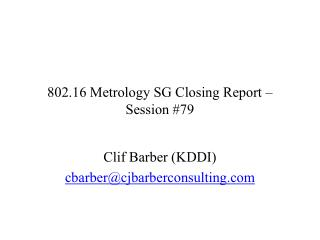 802.16 Metrology SG Closing Report – Session #79