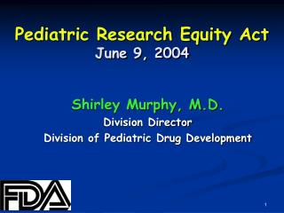 Pediatric Research Equity Act June 9, 2004