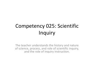 Competency 025: Scientific Inquiry