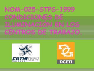 NOM-025-STPS-1999  CONDICIONES DE ILUMINACIÓN EN LOS CENTROS DE TRABAJO.