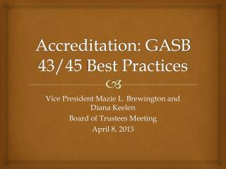 Accreditation: GASB 43/45 Best Practices