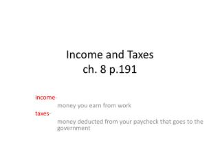 Income and Taxes ch . 8 p.191