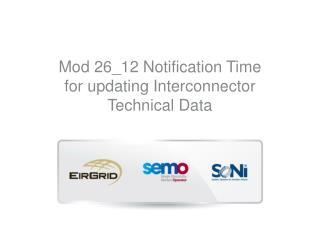 Mod 26_12 Notification Time for updating Interconnector Technical Data