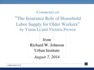 from Richard W. Johnson Urban Institute August 7, 2014